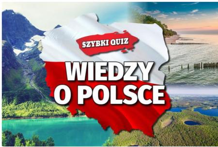 Szybki quiz wiedzy o Polsce